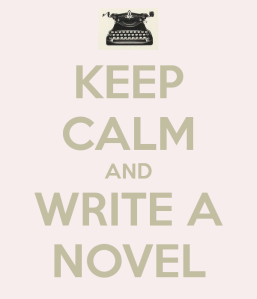 Keep calm and write a novel