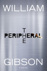 The Peripheral By William GibsonPenguin Random House 2014