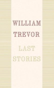 William_Trevor_Last_Stories