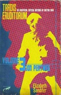 tardis-eruditorum-an-unofficial-critical-history-of-doctor-who-volume-3-elizabeth-sandifer-9781791574963